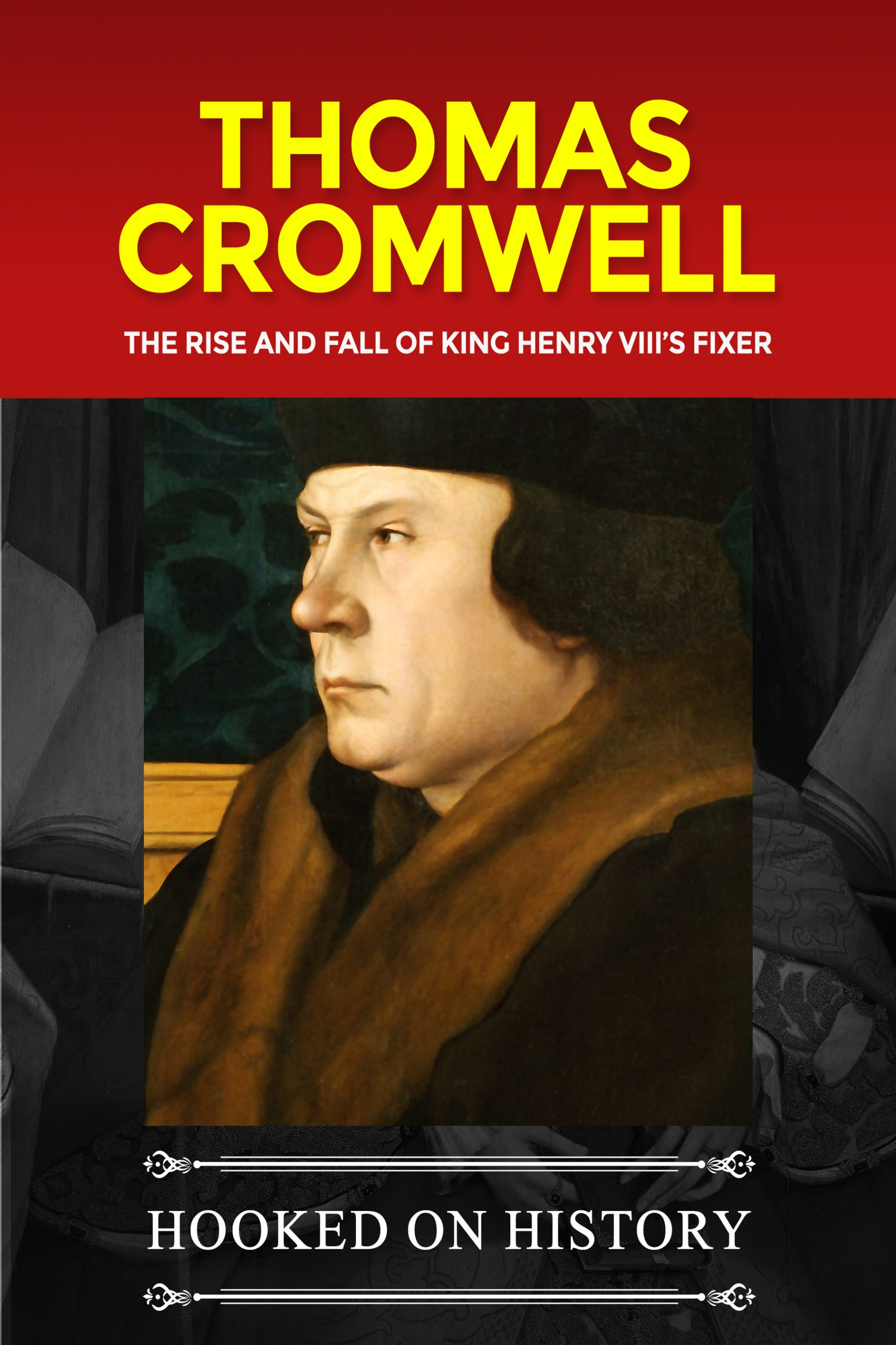 Thomas Cromwell Biography One Hour Read